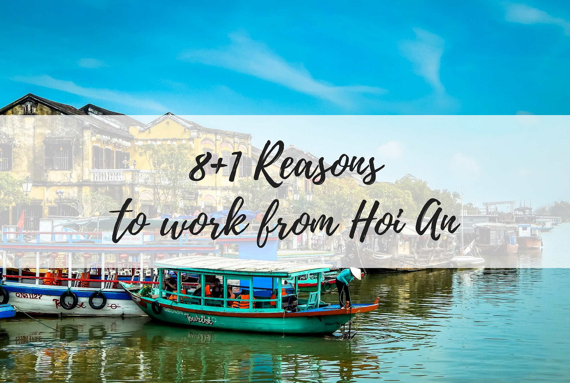 8+1 Reasons why Hoi An is the perfect Workplace